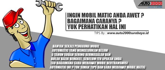 Tips Dan Cara Merawat Mobil Automatic Auto2000 Surabaya